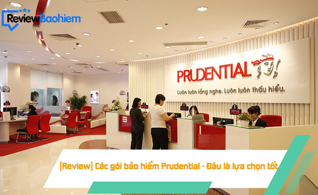 [Review] Các gói bảo hiểm Prudential -Đâu là lựa chọn tốt