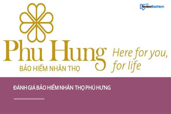 Review bảo hiểm nhân thọ Phú Hưng