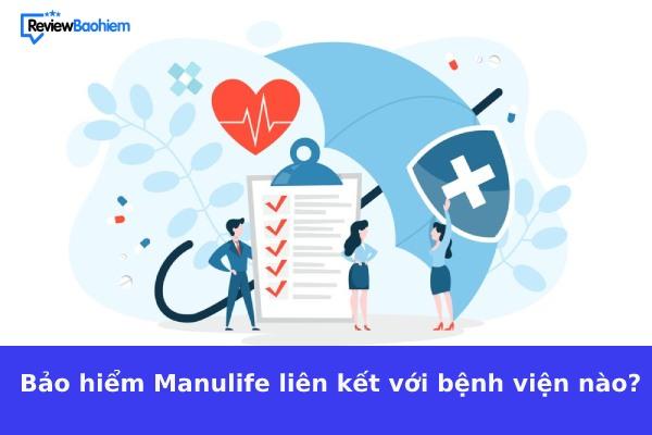 bảo hiểm manulife liên kết với bệnh viện nào